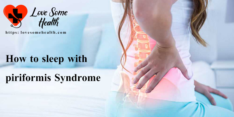 How to sleep with Piriformis Syndrome? - Love Some Health